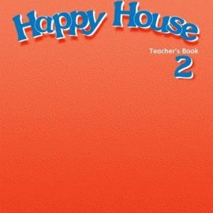 Happy House 2 Teacher's Book