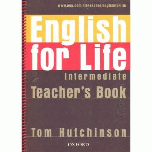 ENGLISH FOR LIFE Intermediate Teacher's Book
