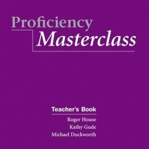 Proficiency Masterclass. Teacher's Book