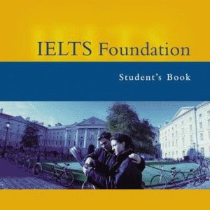 IELTS Foundation (Band 4-5.5) Students Book