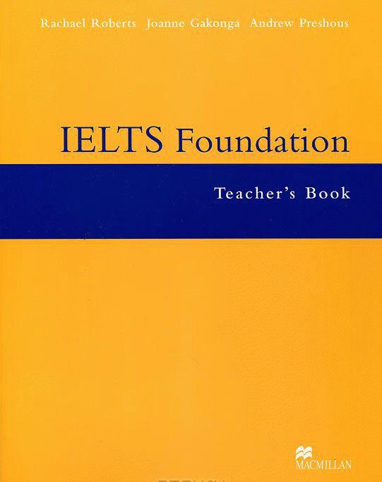 IELTS Foundation (Band 4-5.5) Teachers Book