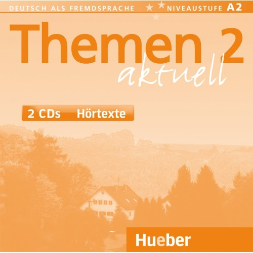 Themen aktuell 2. Audio-CDs, Hörtexte