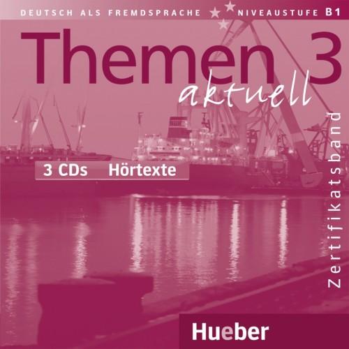 Themen aktuell 3. Audio-CDs Hörtexte, Zertifikatsband