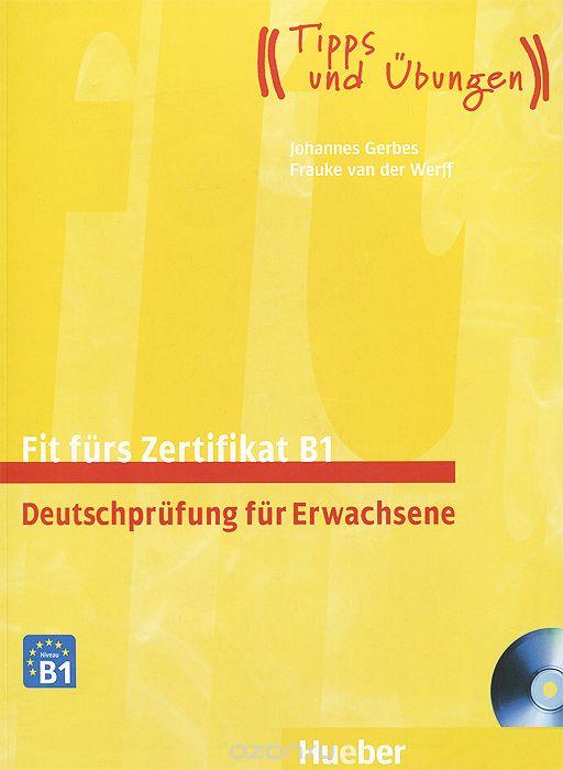 456 грн купить Fit Fürs Zertifikat B1 Deutschprüfung Für