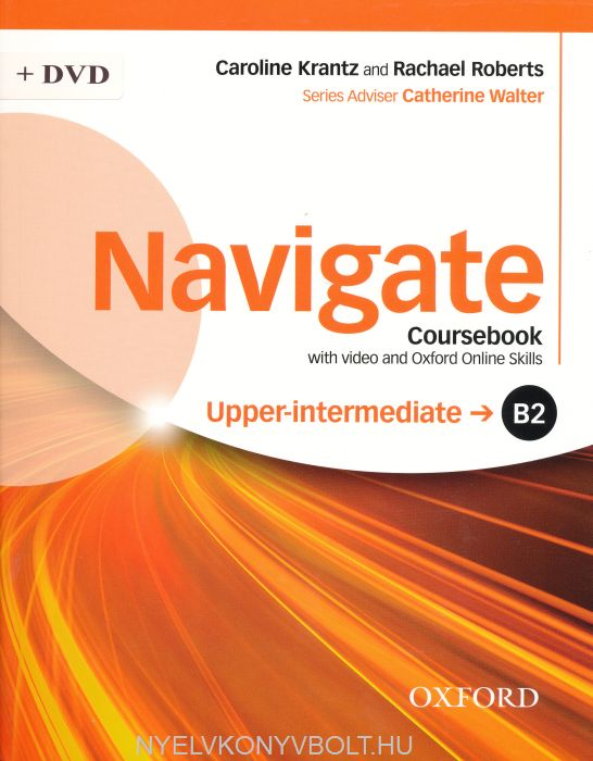 Navigate Upper-intermediate B2 Coursebook with DVD and Oxford Online Skills Program