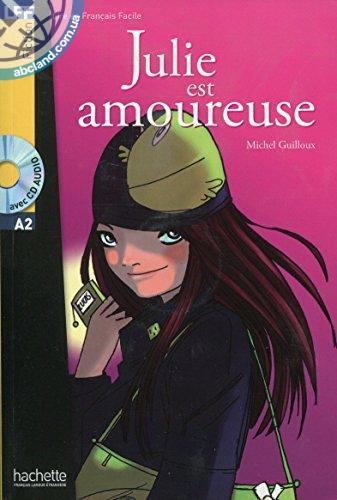 A2 *Julie est amoureuse + CD audio (Guilloux)