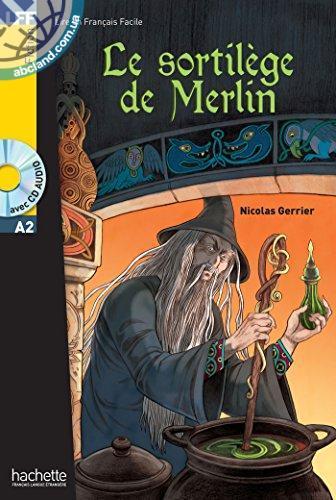 A2 Le sortilege de Merlin + CD audio MP3 (Gerrier)