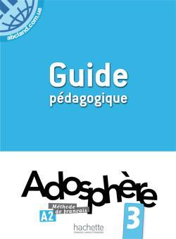 Adosphe're : Niveau 3 Guide pedagogique