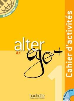 Alter Ego + : Niveau 1 Cahier d'activites + CD audio