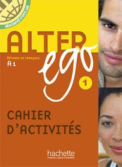 Alter Ego : Niveau 1 Cahier d'activites