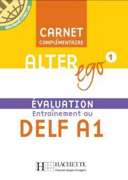 Alter Ego : Niveau 1 Carnet d'evaluation DELF A1