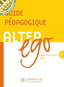 Alter Ego : Niveau 1 Guide pedagogique
