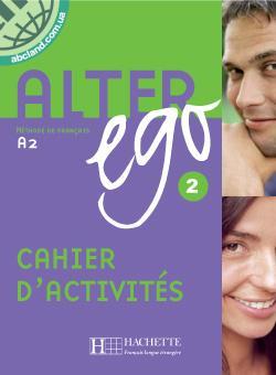 Alter Ego : Niveau 2 Cahier d'activites