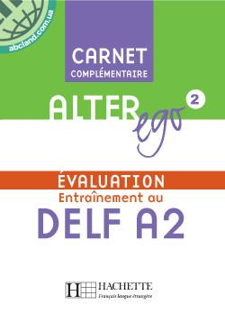 Alter Ego : Niveau 2 Carnet d'evaluation DELF A2