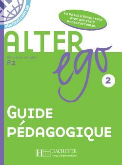 Alter Ego : Niveau 2 Guide pedagogique