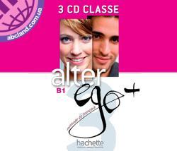 Alter Ego + : Niveau 3 CD audio classe (x3)