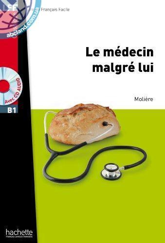 B1 Le mеdecin Malgrе lui + CD audio MP3 (Moliere)