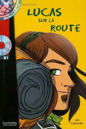 B1 *Lucas sur la route + CD audio (Boyer)