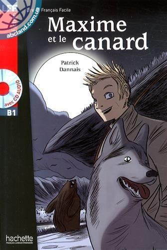 B1 *Maxime et le Canard + CD audio (Dannais)