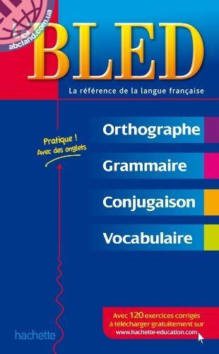 BLED Orthographe - Grammaire - Conjugaison - Vocabulaire