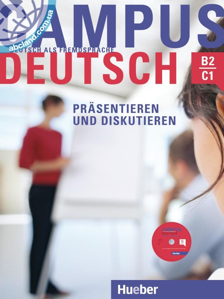 Campus Deutsch - Präsentieren und Diskutieren Kursbuch mit CD-ROM (MP3-Audiodateien und Video-Clips)