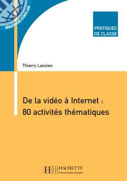 De la video a Internet : 80 activit?s thematiques