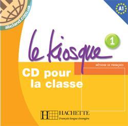 Le Kiosque : Niveau 1 CD audio classe