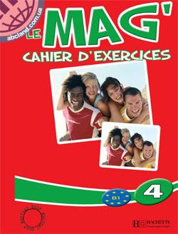 Le Mag' : Niveau 4:Cahier d'exercices