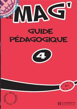 Le Mag' : Niveau 4:Guide pedagogique