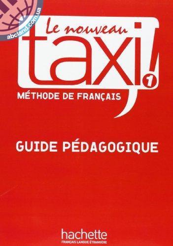 Le Nouveau Taxi : Niveau 1 Guide pedagogique