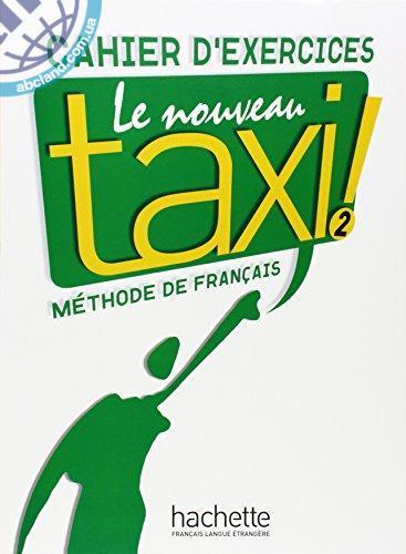 Le Nouveau Taxi : Niveau 2 Cahier d'exercices