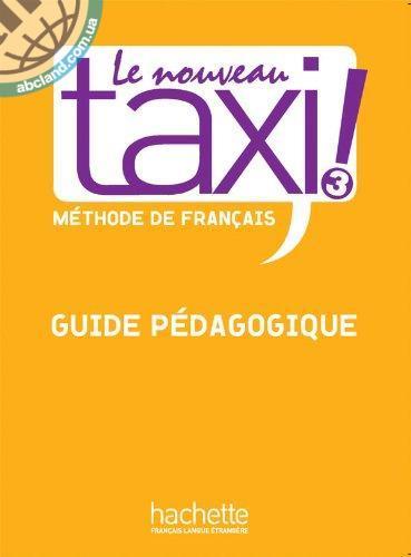 Le Nouveau Taxi : Niveau 3 Guide pedagogique