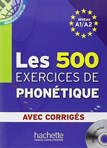 Les 500 Exercices Phone'tique A1/A2 + CD audio