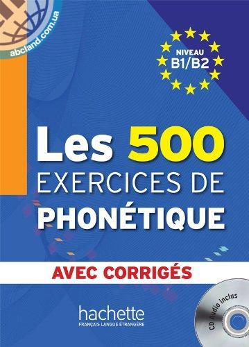 Les 500 Exercices Phone'tique B1/B2 + CD audio