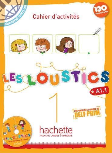 Les Loustics : Niveau 1 Cahier d'activites + CD audio