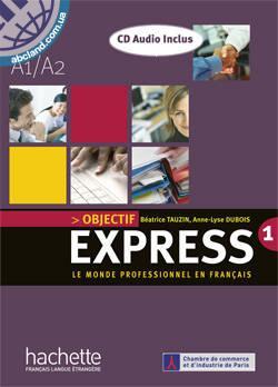 Objectif Express : Niveau 1 Livre de l'eleve + CD audio