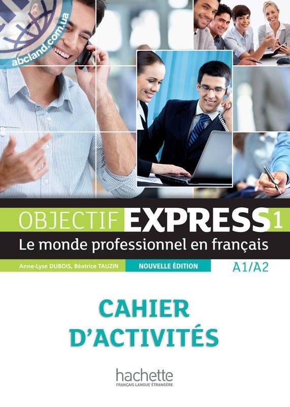 Objectif Express :Nouvelle Edition  Niveau 1 Cahier d'activites