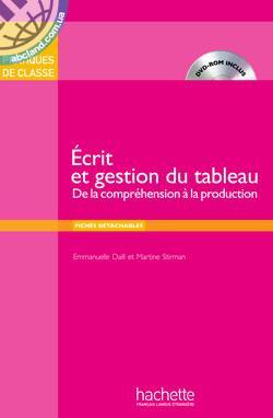 Pratiques de classe: Ecrit et gestion du tableau + DVD-ROM