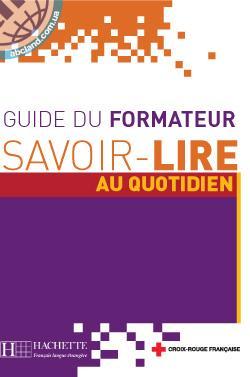 Savoir-lire au Quotidien : Guide pedagogique