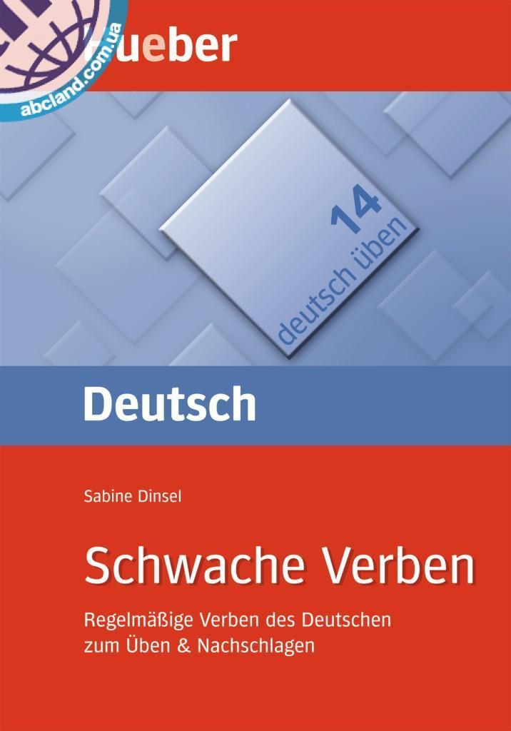 Schwache Verben. Regelmäßige Verben des Deutschen zum Üben & Nachschlagen