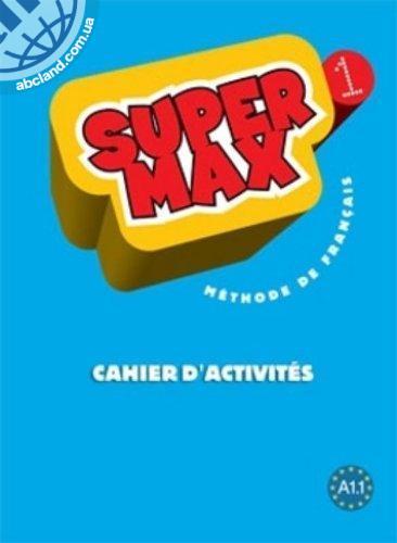 Super Max : Niveau 1 Cahier d'activites