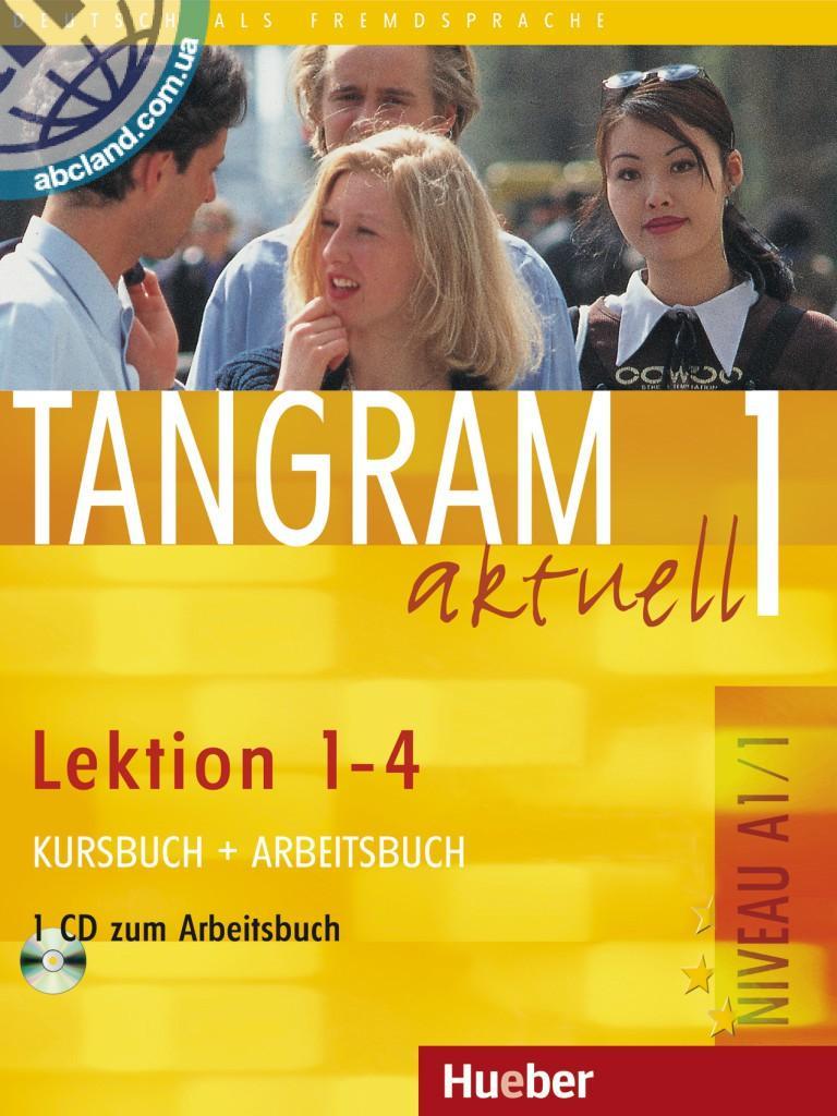 Tangram aktuell 1 – Lektion 1–4. Kursbuch + Arbeitsbuch mit Audio-CD zum Arbeitsbuch