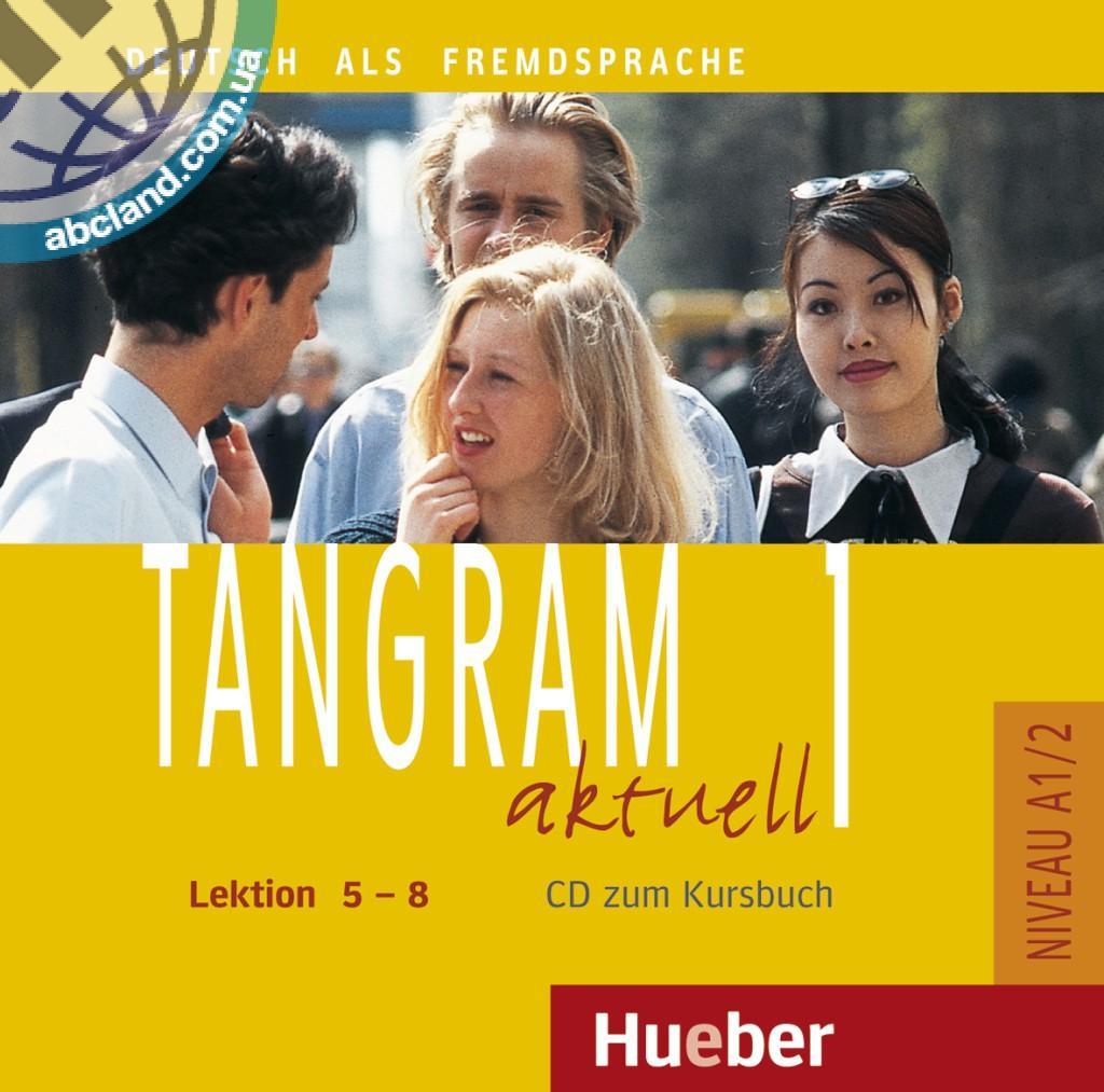 Tangram aktuell 1 – Lektion 5–8. Audio-CD zum Kursbuch