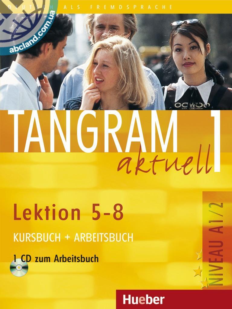 Tangram aktuell 1 – Lektion 5–8. Kursbuch + Arbeitsbuch mit Audio-CD zum Arbeitsbuch