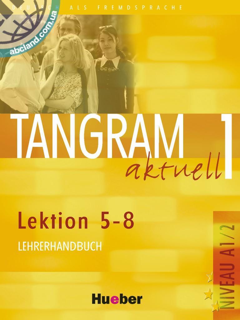 Tangram aktuell 1 – Lektion 5–8. Lehrerhandbuch
