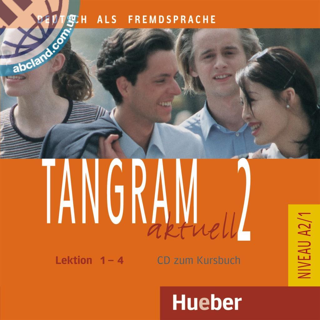 Tangram aktuell 2 – Lektion 1–4. Audio-CD zum Kursbuch
