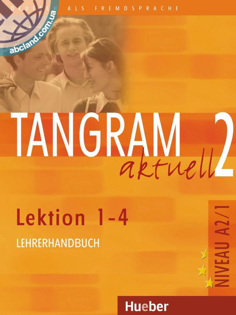 Tangram aktuell 2 – Lektion 1–4. Lehrerhandbuch