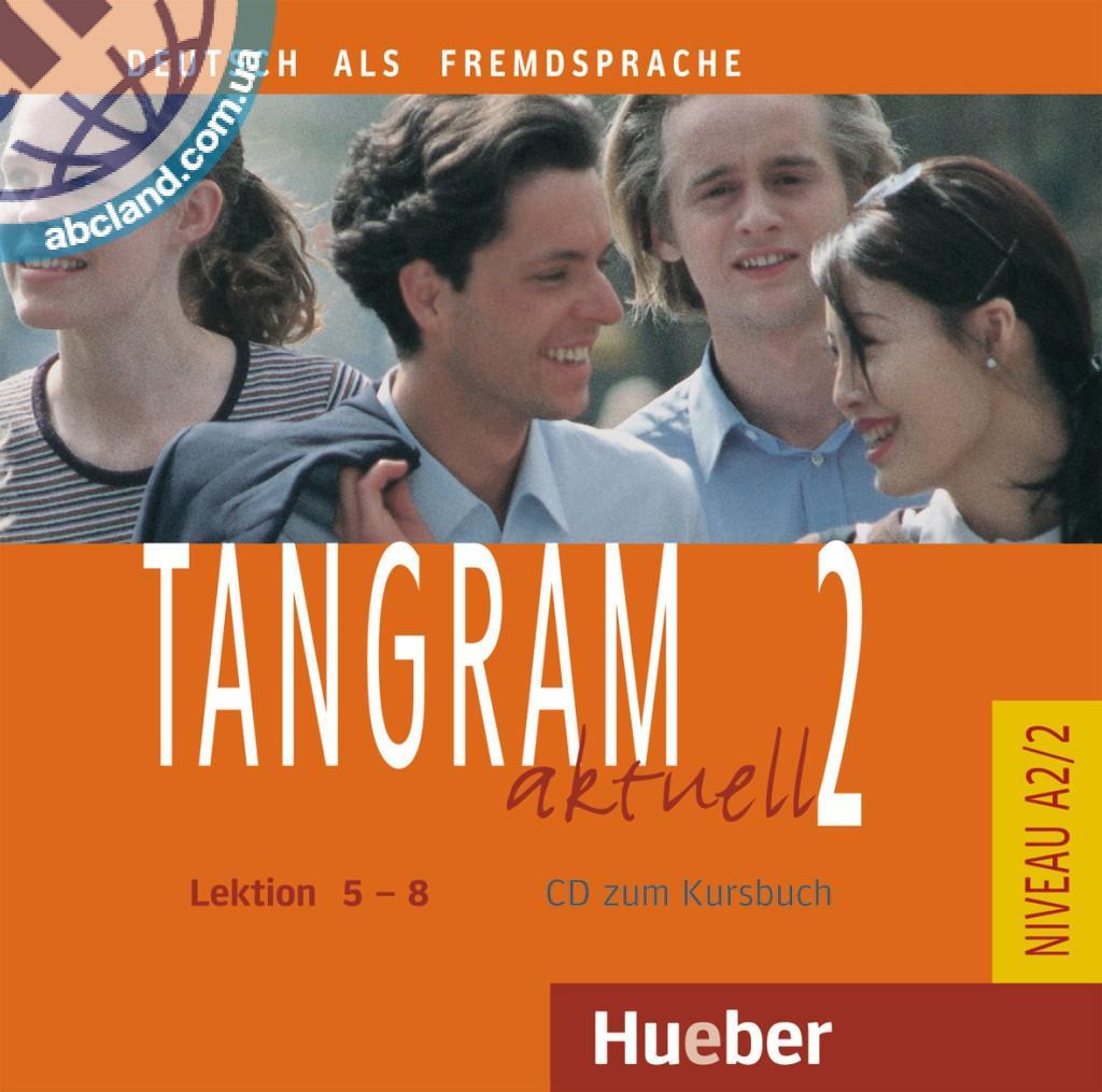 Tangram aktuell 2 – Lektion 5–8. Audio-CD zum Kursbuch