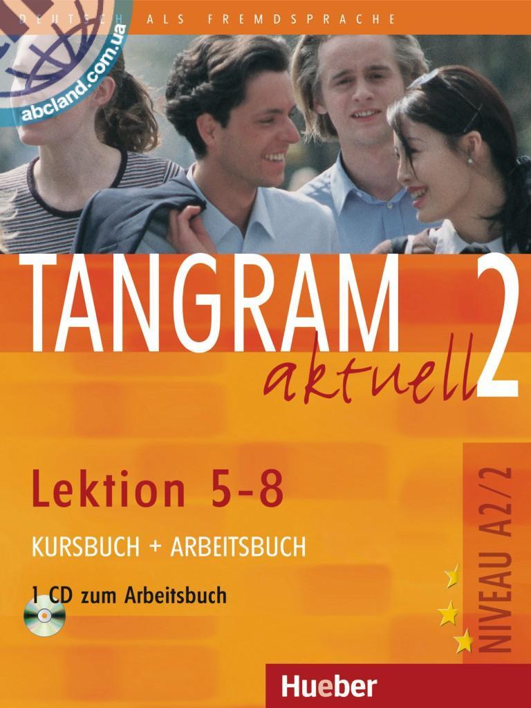 Tangram aktuell 2 – Lektion 5–8. Kursbuch + Arbeitsbuch mit Audio-CD zum Arbeitsbuch