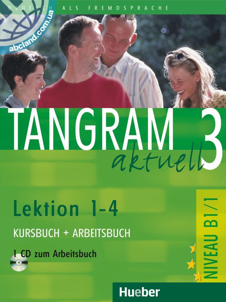 Tangram aktuell 3 – Lektion 1–4. Kursbuch + Arbeitsbuch mit Audio-CD zum Arbeitsbuch